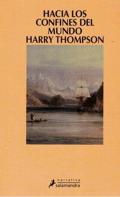 Harry Thompson, <em>Hacia los confines del  mundo</em>