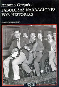 Antonio Orejudo, <em>Fabulosas narraciones por historias</em>